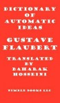 Dictionary of Automatic Ideas: A New Translation Bringing Flaubert Into the 21st Century - W. Frederick Zimmerman, Gustave Flaubert, Baharak Hosseini