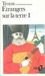 Etrangers sur la terre partie 1 - Henri Troyat