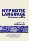 Hypnotic Language: Its Structure and Use - John Burton, Bob G. Bodenhamer