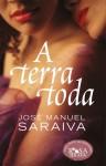 A Terra Toda - José Manuel Saraiva