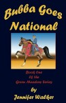 Bubba Goes National - Jennifer Walker