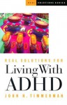 Real Solutions for Living with ADHD - John H. Timmerman