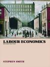Labour Economics - Stephen W. Smith