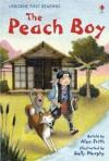 The Peach Boy (Usborne First Reading) - Alex Frith, Kelly Murphy