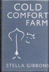 Cold Comfort Farm. - Stella Gibbons