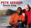 Pete Seeger: The Storm King: Stories, Narratives, Poems: Spoken Word Set to a World of Music - Jeff Haynes, Pete Seeger