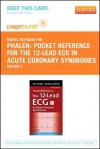 Pocket Reference for the 12-Lead ECG in Acute Coronary Syndromes - Pageburst E-Book on Vitalsource (Retail Access Card) - Tim Phalen, Barbara J. Aehlert