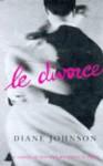 Divorce, Le - Diane Johnson