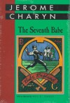 The Seventh Babe - Jerome Charyn, Neil D. Isaacs