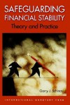 Safeguarding Financial Stability: Theory and Practice - Garry J. Schinasi