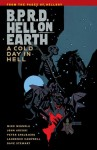 B.P.R.D. Hell on Earth, Vol. 7: A Cold Day in Hell - Mike Mignola, John Arcudi, Peter Snejbjerg, Laurence Campbell, Dave Stewart