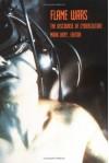 Flame Wars: The Discourse of Cyberculture - Mark Dery, Vivian Sobchack, Julian Dibbell, Manuel De Landa, Mark Pauline, Gary Chapman, Emily White, Erik Davis, Peter Schwenger, Scott Bukatman, Marc Laidlaw, Pat Cadigan, Anne Balsamo, Claudia Springer, Gareth Branwyn