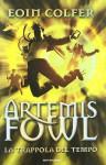 Artemis Fowl: La trappola del tempo - Eoin Colfer, Angela Ragusa