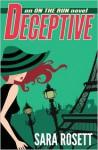 Deceptive (On The Run) - Sara Rosett