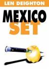 Mexico Set - Len Deighton, Robert Whitfield