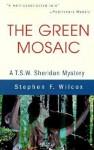 The Green Mosaic: A T.S.W. Sheridan Mystery - Stephen F. Wilcox