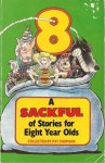 A Sackful Of Stories For Eight Year Olds - Pat Thomson