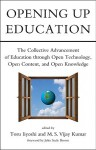 Opening Up Education: The Collective Advancement of Education Through Open Technology, Open Content, and Open Knowledge - Toru Iiyoshi, M.S. Vijay Kumar, John Seely Brown