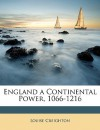 England a Continental Power, 1066-1216 - Louise Creighton