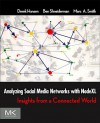 Analyzing Social Media Networks with NodeXL: Insights from a Connected World - Derek Hansen, Ben Shneiderman, Marc A. Smith