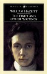 The Fight And Other Writings - William Hazlitt
