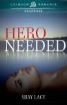 Hero Needed - Shay Lacy