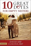 10 Great Dates for Empty Nesters - David Arp, Claudia Arp
