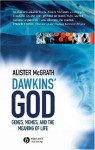 Dawkins' God: Genes, Memes, and the Meaning of Life - Alister E. McGrath