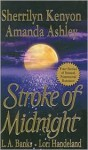 Stroke of Midnight (Dark-Hunter Universe; Nightcreature, #1.5; Vampire Huntress Legend, #3.5) - Sherrilyn Kenyon, Lori Handeland, L.A. Banks, Amanda Ashley