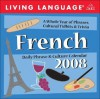 Living Language: French: 2008 Day To Day Calendar (Living Language Daily Phrase & Culture Calendars) - Living Language