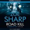 Road Kill (Charlie Fox Thriller, #5) - Zoë Sharp, Clare Corbett