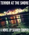 Terror at the Shore - Seamus Cooper