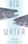 Big Water - John Engels, Alan James Robinson, David Huddle