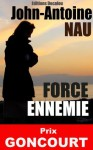 Force Ennemie (Prix Goncourt) (French Edition) - John-Antoine Nau