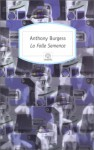 La Folle Semence - Anthony Burgess