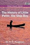 The History of Little Peter, the Ship Boy - W.H.G. Kingston