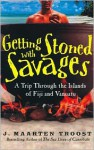 Getting Stoned With Savages: A Trip Through The Islands Of Fiji And Vanuatu - J. Maarten Troost, Simon Vance