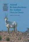 Animal Reintroductions: The Arabian Oryx in Oman - Mark Price