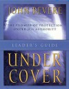 Under Cover: The Promise of Protection Under His Authority (LEADER'S GUIDE) - John Bevere
