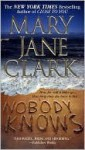 Nobody Knows (KEY News #5) - Mary Jane Clark
