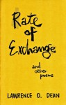 Rate of Exchange and Other Poems - Larry O. Dean
