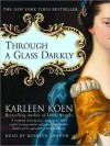 Through a Glass Darkly - Karleen Koen, Rosalyn Landor