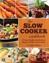 The Slow Cooker Cookbook: 87 Easy, Healthy, and Delicious Recipes for Slow Cooked Meals - John Chatham