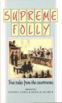Supreme Folly - Rodney Jones, Gerald Uelmen