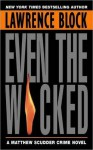 Even the Wicked (Matthew Scudder, #13) - Lawrence Block