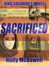 King Solomon's Wives: Sacrificed - Holly McDowell