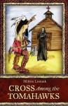 Cross Among the Tomahawks - Milton Lomask