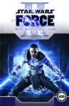 Star Wars: The Force Unleashed, Volume 2 - W. Haden Blackman, Omar Francia