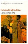 La isla inaudita - Eduardo Mendoza