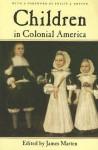 Children in Colonial America - James Marten